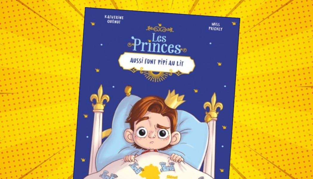 couverture du livre Les princes aussi font pipi au lit