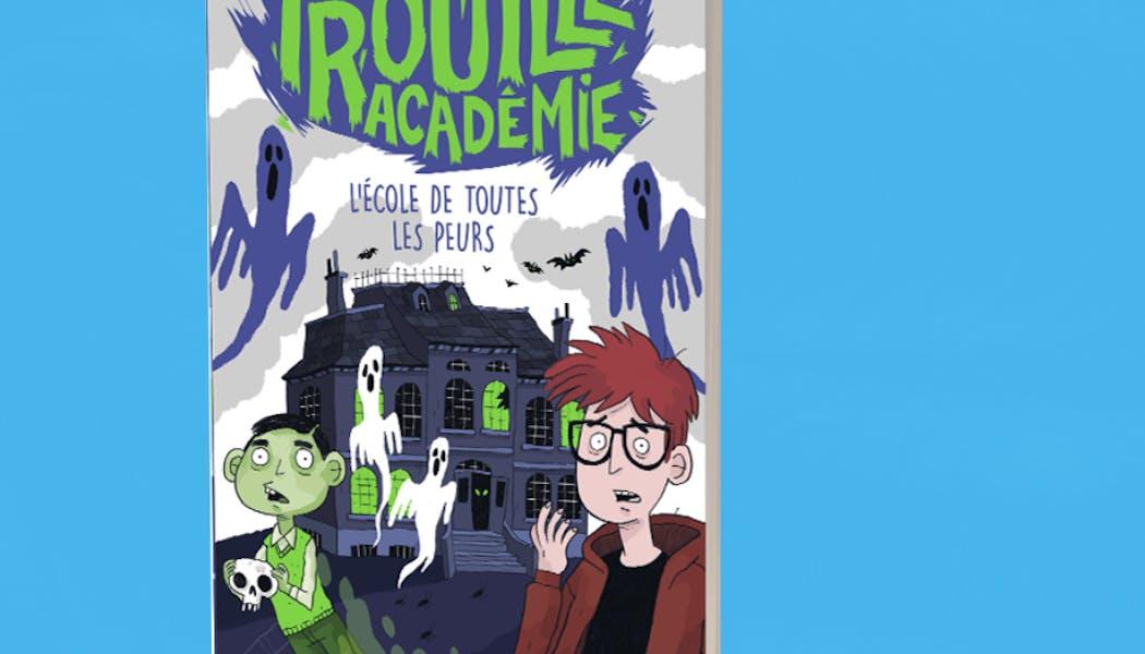 couverture Trouille Académie - L'École de toutes les peurs
