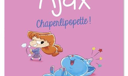Ajax – Chaperlipopette!