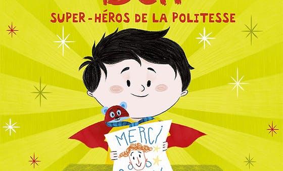 Ben super-héros de la politesse