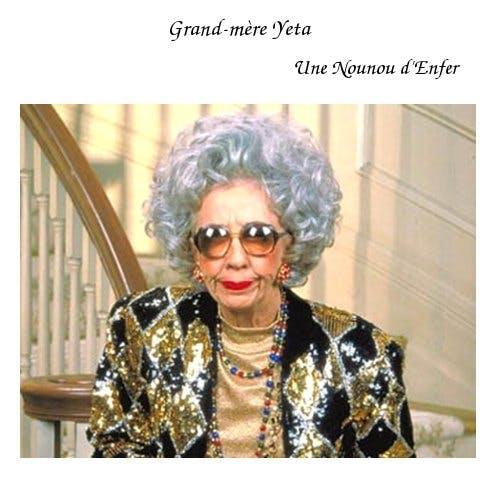 Grand-mère Yeta (Une Nounou d'Enfer)