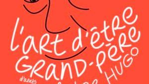 L'art d'être grand père par Victor Hugo - Texte complet