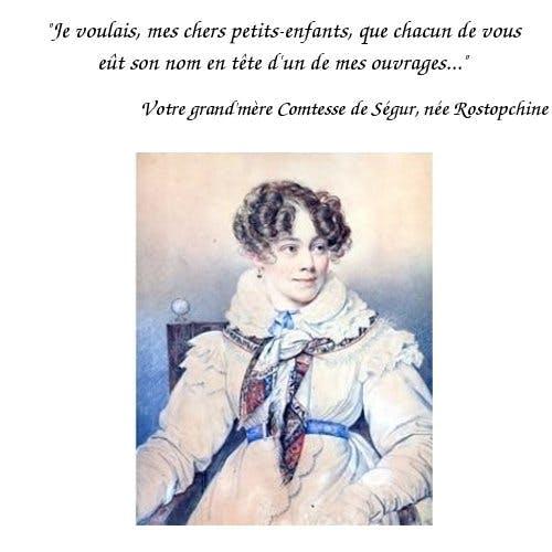 La Comtesse de Ségur (Sophie Rostopchine)