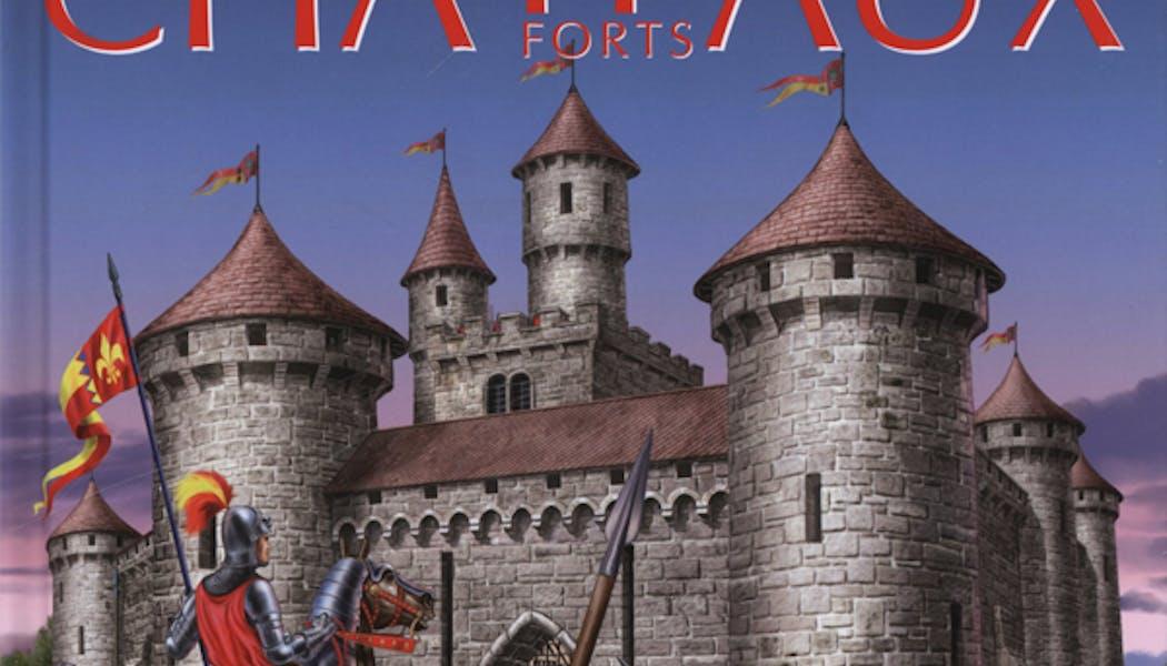 La grande imagerie : les châteaux forts