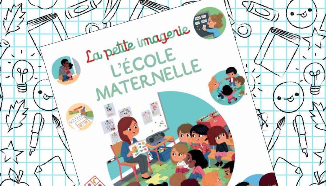 La Petite imagerie : l'école maternelle