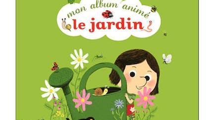 Le jardin : mon album animé