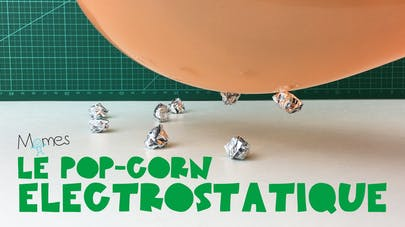 Le Pop-Corn Electrostatique