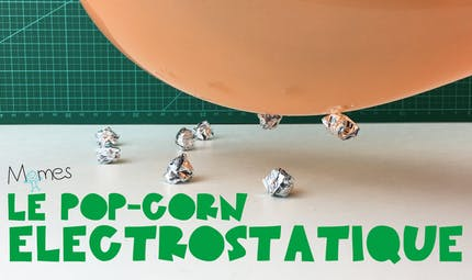 Le Pop-Corn Electrostatique