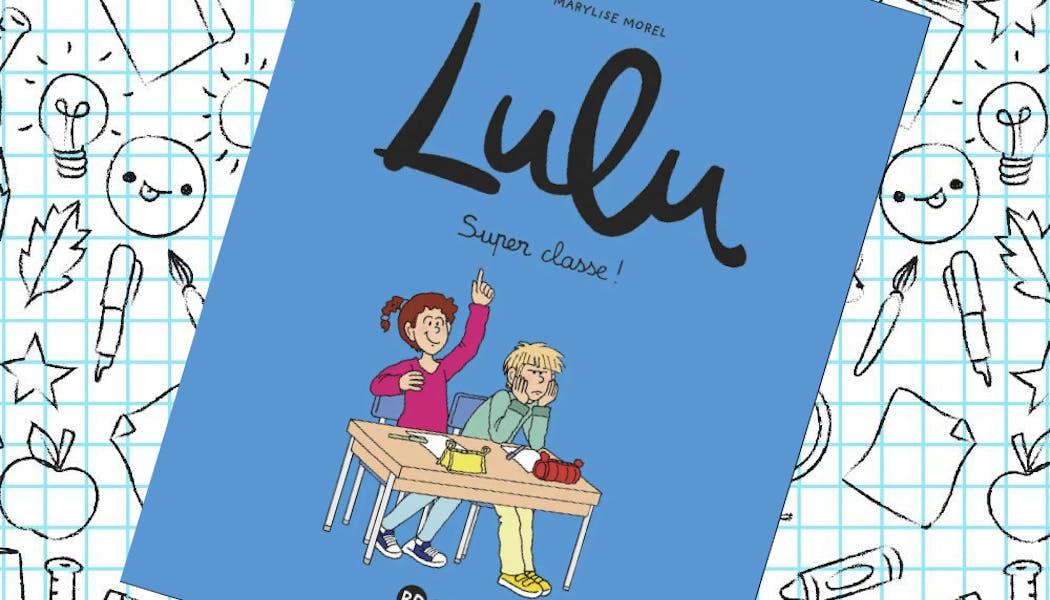 Lulu, tome 07 : Super classe !