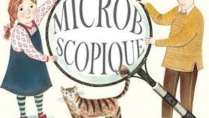 Microbscopique : le minimonde des microbes