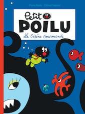 Petit Poilu - Tome 1 : La sirène gourmande