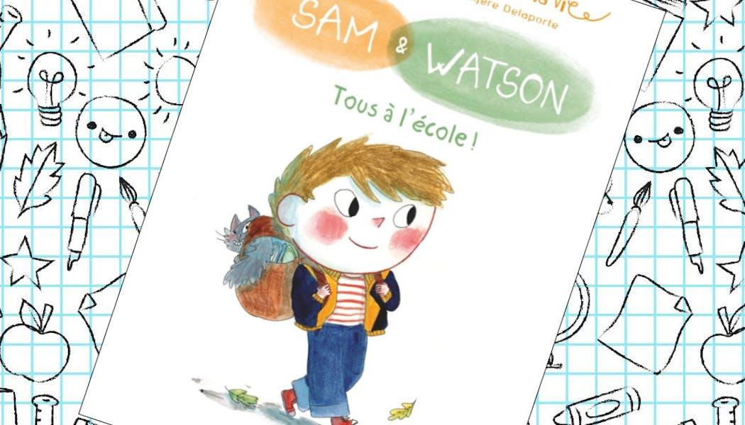 Sam & Watson Tous à l'école !