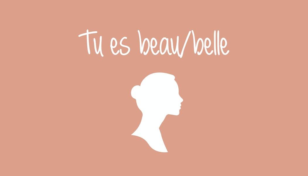 """""""Tu es beau/belle"""""""
