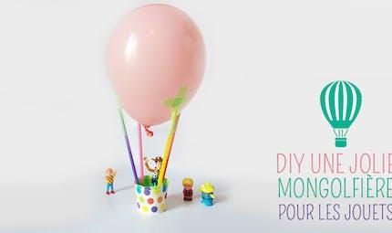 Une montgolfière pour les jouets