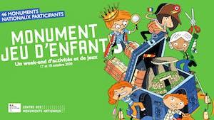 Monument Jeu d'enfant, les 17 et 18 octobre  : un week-end d'activités et de jeux pour découvrir les monuments nationaux en famille !