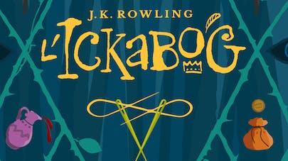 Ickabog nouveau roman de J.K. Rowling titre couverture