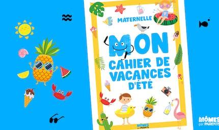 Le cahier des vacances d'été spécial maternelle