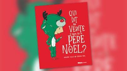 Qui dit la vérité sur le Père Noël ?