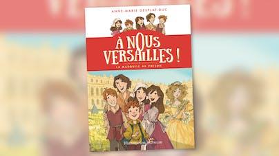 couverture livre  À nous Versailles ! tome 1 La marquise au poison